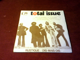 TOTAL ISSUE  ° RUSTIQUE  / DIS MAIS DIS - Vinyl Records