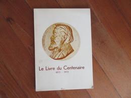 Le Livre Du Centenaire    Exposition Antoine Chintreuil Peintre   Pont De Vaux   - Bourg En Bresse     Ain - Rhône-Alpes