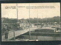 CPA - La Guerre 1914-1915 - COMPIEGNE - Pont De Chalands Construit Par Le Génie Français, Animé - Guerre 1914-18