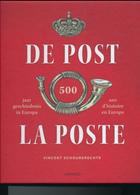 937/25 - LIVRE La Poste De Post - 500 Ans D' Histoire En Europe, Par Vincent Schoubberechts , 206 P. , 2016 , Etat NEUF - Philatelie Und Postgeschichte