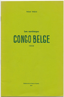 938/25 - CONGO BELGE Fascicule Les Surcharges Congo Belge 1909, Par Roland Ingels , 24 P. , 1977 , Etat NEUF - Colonies Et Bureaux à L'Étranger