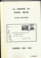 945/25 - LIVRE - CONGO BELGE Censure Civile Et Militaire , Par A. Jeukens ,  58 P. , Années 1980... , Etat NEUF - Colonies Et Bureaux à L'Étranger