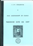 946/25 - LIVRE - CONGO Etat Indépendant -  Emission De 1887 , Par Deneumostier , 107 P. , 1986, Etat NEUF - Colonies Et Bureaux à L'Étranger