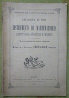 Rare Catalogue Des Instuments De Mathématiques, Arpentage, Géodésie & Marine, Maison De L'ingénieur CHEVALLIER, Opticien - Bricolage / Technique