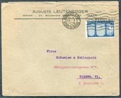 1928 Algeria Oran, Auguste Leutenegger Cover - Wien Austria. Marseille Gare Paquebot - Algeria (1924-1962)