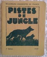 Livret ECLAIREURS UNIONISTES DE FRANCE 1939 PISTES DE JUNGLE - Illustrations 42 Pages Scout Scoutisme - Scoutisme