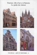 Tournai, Ville D'art Et D'histoire. Le Iode Du Visiteur. - Culture