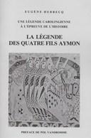 La Légende Des Quatre Fils Aymon. Eugène Herbecq. Dinant, Cheval Bayard, Rocher Bayard... - Culture