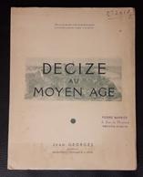 DECIZE AU MOYEN AGE ( JEAN GORGES - ARCHITECTE DES MONUMENTS HISTORIQUES DE LA NIEVRE ) HISTOIRE LOCALE - Autres