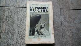 La Passion Du Ciel Souvenirs D'une Aviatrice Madeleine Charnaux 1942 Avion Aviation - AeroAirplanes