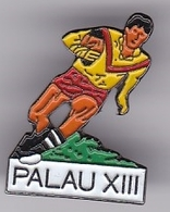 Pin's RUGBY XIII - PALAU 13 - Rugby