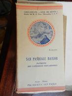 7b) LIBRETTO SANTINO SAN PASQUALE BAYLON 94 PAGINE 1934 VITE DI SANTI - Religion