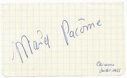 Autographe De Maria Pacôme Signé En Juillet 1966 Probablement à Cairanne Dans Le Vaucluse - Autógrafos