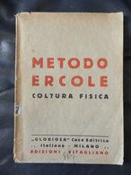 7) METODO ERCOLE COLTURA FISICA BODYBUILDING Ed LA GLORIOSA SENZA DATA MA CREDO ANNI 40 FORMATO 12 X 17 Cm COPERTINA CON - Libri, Riviste, Fumetti