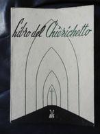 7) LIBRO DEL CHIERICHETTO Ed AVE 1951 RELIGIONE CRISTIANESIMO FORMATO 10,5 X 15 Cm COPERTINA CON LIEVI SEGNI D'USO 124 P - Religion