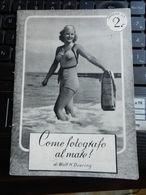 7d) WOLF DOERING COME FOTOGRAFO AL MARE MANUALETTO FOTOGRAFIA 1940 CIRCA - Libri, Riviste, Fumetti