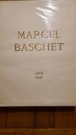 MARCEL BASCHET 1862-1941 SUPERBE LIVRE DE 256 PAGES 1942 EXEMPLAIRE N°289 SUR 1500 EXCELLENT ETAT TEXTES JACQUES BASCHET - Art