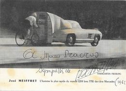 Autographe Cyclisme: L'Homme Le Plus Rapide Du Monde Derrière Mercedes 1962, José Meiffret - Carte Dédicacée - Cyclisme