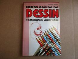 Cours Rapide De Dessin (Dominique Manera) éditions Le Grand Livre Du Mois De 1998 - Bricolage / Technique