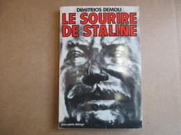 Le Sourire De Staline (Dimitrios Demou) éditions Jean-Pierre Delarge De 1977 - Cultura