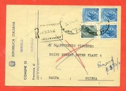 STORIA POSTALE PER L'ESTERO-CARTOLINA ELETTORALE RACCOMANDATA AEREA-DA VERCELLI PER MALTA-SIRACUSANA - 6. 1946-.. Republic