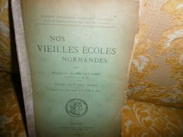 RARE !! Emile C.DE BEAUCAMP : NOS VIEILLES ECOLES NORMANDES , 1896 , Belle DEDICACE - Normandie
