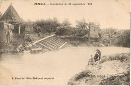 34 - PÉZENAS - INONDATION DU 26 SEPTEMBRE 1907 - PONT DE L'INTÉRÊT LOCAL EMPORTÉ - Pezenas