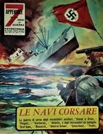 """7 ANNI DI GUERRA """"LE NAVI CORSARE"""" APPENDICE AL N°30 FEBBRAIO 1961 - 1939-45"""