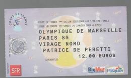 TICKET BILLET FOOT FOOTBALL OM OLYMPIQUE DE MARSEILLE PSG 2004 - Football