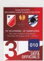 Official UEFA Ticket FC FK Vojvodina Novi Sad UC FC Sampdoria Genoa  06.Aug 2015. Ticket Fc Football Match Europa League - Tickets D'entrée