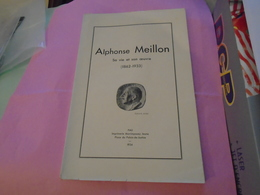 ALPHONSE MEILLON  SA VIE ET SON OEUVRE (1862 - 1933)  1934 Numéro Spécial Du Bulletin Pyrénéen Suite Décès D'A. MEILLON - Midi-Pyrénées