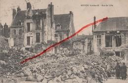 (Oise) Noyon - 60 - Militaria : Rue De Lille (circulé 1919) - Noyon