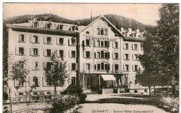 (82) CPA  Zermatt Grand Hotel Zermatterhof  (Bon Etat ) - VS Valais
