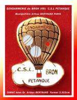 SUPER PIN'S GENDARMERIE-PETANQUE BRON (69) : Montgolfière Signée Arthus BERTRAND En ZAMAC Base Or, Format 2,5X2cm - Militaria