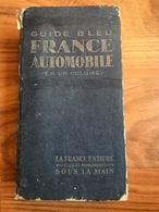 Guide Bleu France Automobile En Un Volume - Hachette 1952 - Tourisme