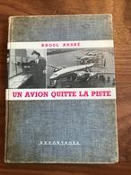 Un Avion Quitte La Piste - Raoul André - Avion