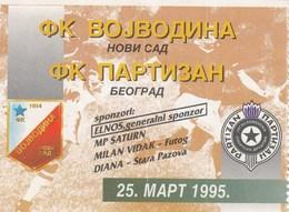 Ticket FC FK Vojvodina Novi Sad FC FK Partizan Beograd Belgrade 25.03.1995 Football Match - Tickets D'entrée