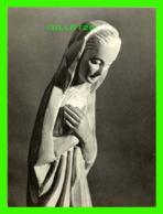 RELIGIONS - IMAGES, VIERGE D'ANNONCIATION, J. CATTANT, SCULP - SCHAEFER, ÉDITEURS - DIMENSION 23.5 X 17.5 Cm - - Religion & Esotérisme