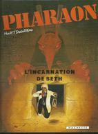 Pharaon 3 L'incarnation De Set  HULET+DUCHATEAU    EO - Pharaon