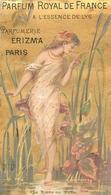RARE CARTE PARFUMEE ANCIENNE - ERIZMA - PARFUMERIE ERIZMA PARIS - PARFUM ROYAL DE FRANCE à L' ESSENCE DE LYS - Perfume Cards