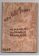 Almanach De La Famille Française Notre Belle France De 1942 - Calendriers