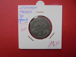 LORRAINE-FORBACH 50 PFENNIG NON-DATE (+-1916) - France