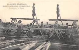 Congo - Brazzaville / 05 - Ouvriers Noirs Au Chantier - Scieurs De Long - Brazzaville
