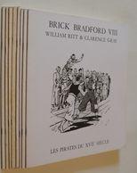 William Ritt & Clarence Gray - Brick Bradford VIII. Les Pirates Du XVII° Siècle - Libros, Revistas, Cómics