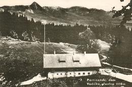 547  AK SLO - PARTIZANSKI DOM / VODISKA PLANINA - Slovenia
