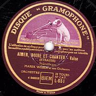 78 Trs  30 Cm état TB - MAREK WEBER - AIMER BOIRE ET CHANTER (STRAUSS) - CLAIR DE LUNE SUR L'ALSTER (Petras) - Valses - 78 T - Disques Pour Gramophone