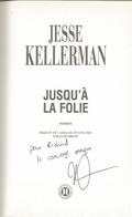 Dédicace De Jesse Kellerman - Jusqu'à La Folie - Livres, BD, Revues