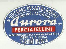 """1909 """"MOLINO E PASTIFICIO AURORA-G. PUSATERI BADALI'-TERMINI IMERESE -PERCIATELLINI  """" ETICHETTA  ORIG. - Vecchi Documenti"""