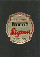 """1910 """"AZIENDA PIRELLI-SIGMA-TORINO """" ETICHETTA  ORIG. - Vecchi Documenti"""