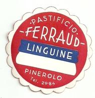 """1911 """"PASTIFICIO FERRAUD-PINEROLO-LINGUINE """" ETICHETTA  ORIG. - Vecchi Documenti"""